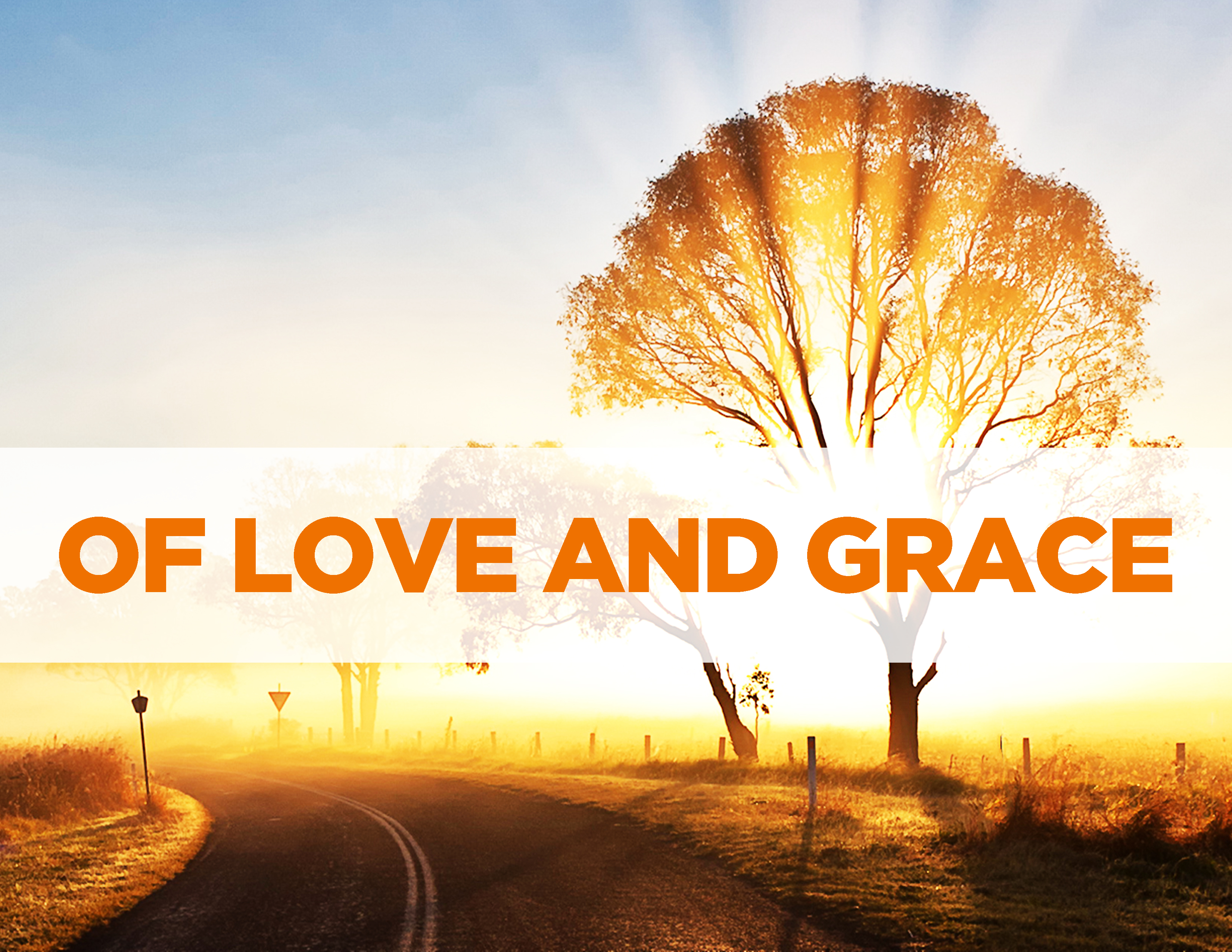 Of love and grace